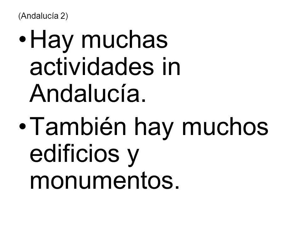 Hay muchas actividades in Andalucía.