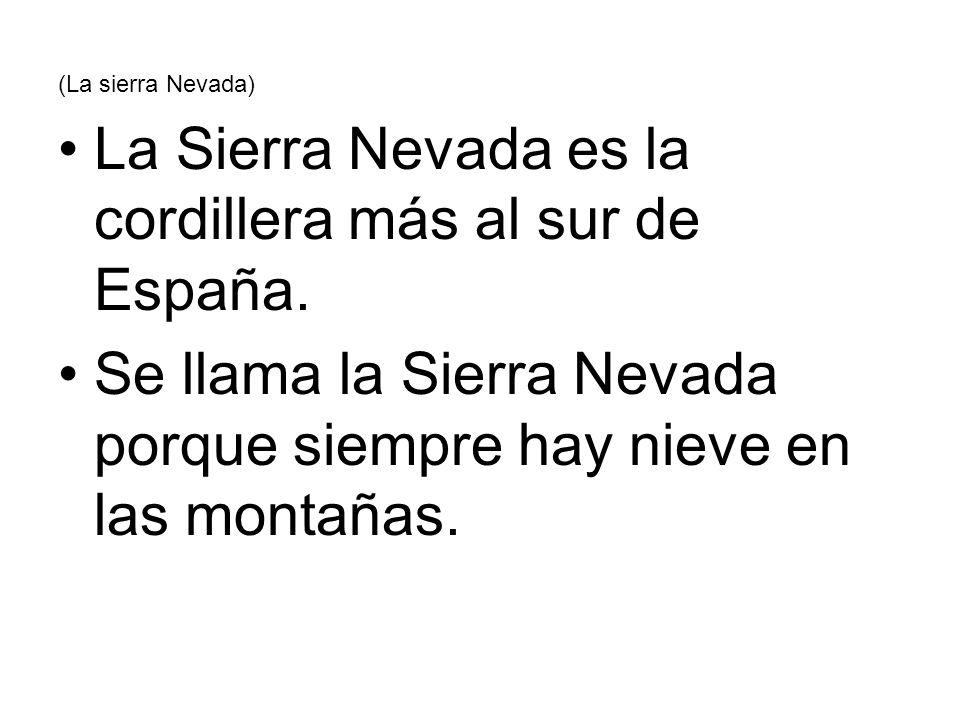 La Sierra Nevada es la cordillera más al sur de España.