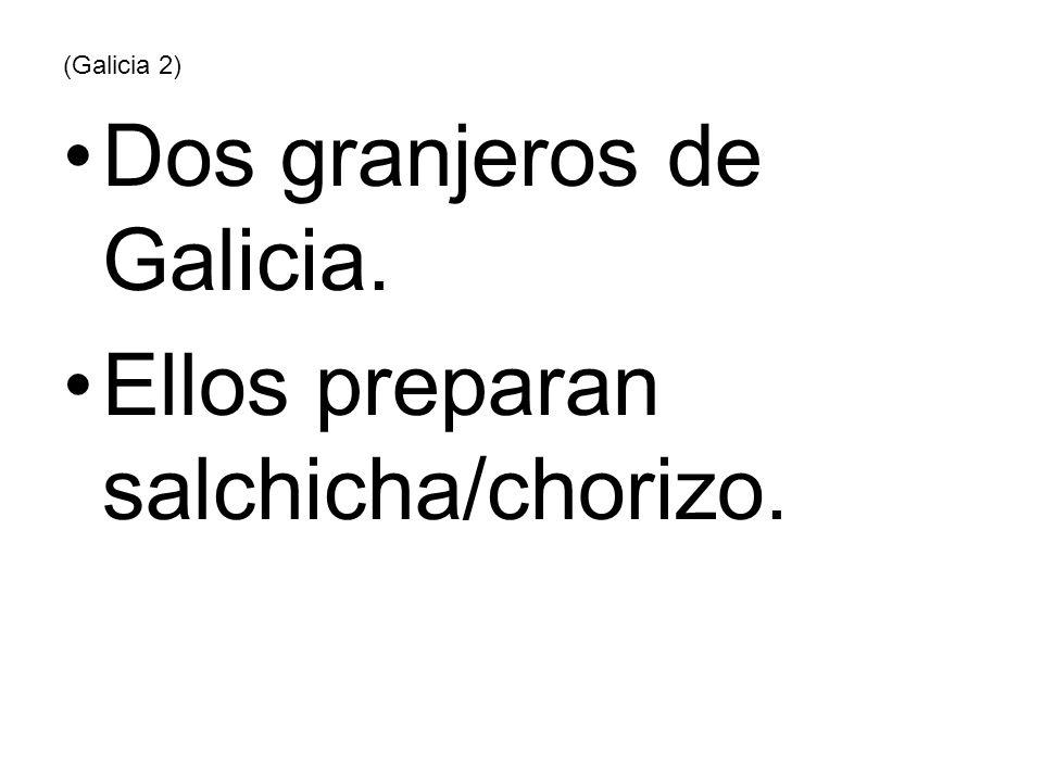 Dos granjeros de Galicia. Ellos preparan salchicha/chorizo.