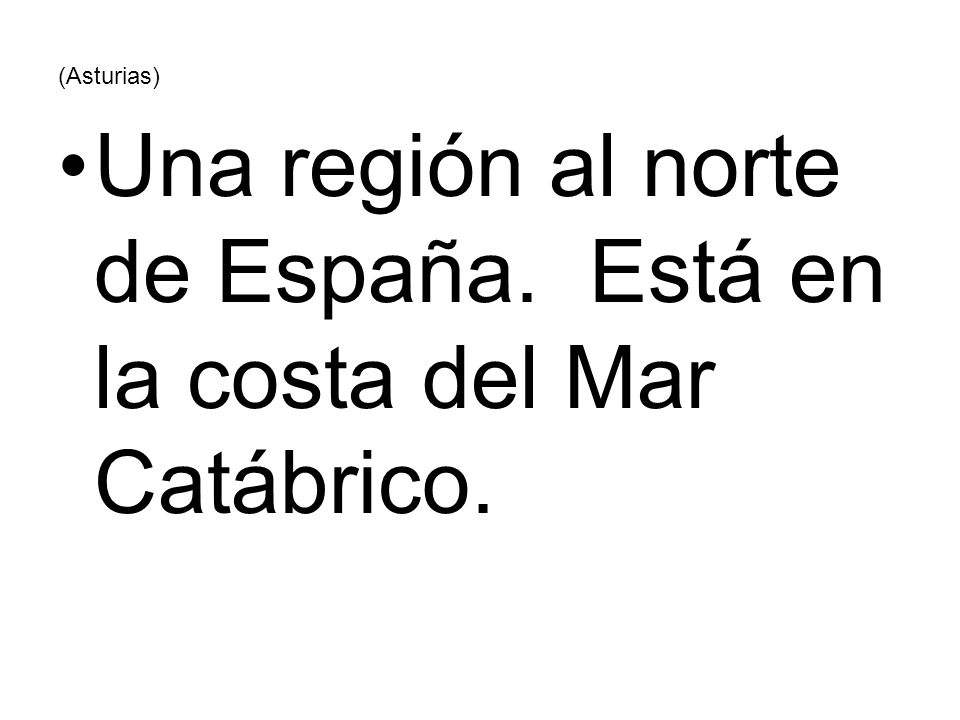 Una región al norte de España. Está en la costa del Mar Catábrico.