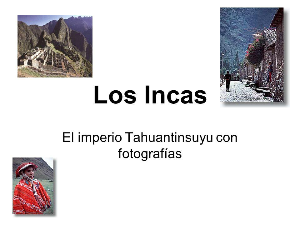 El imperio Tahuantinsuyu con fotografías