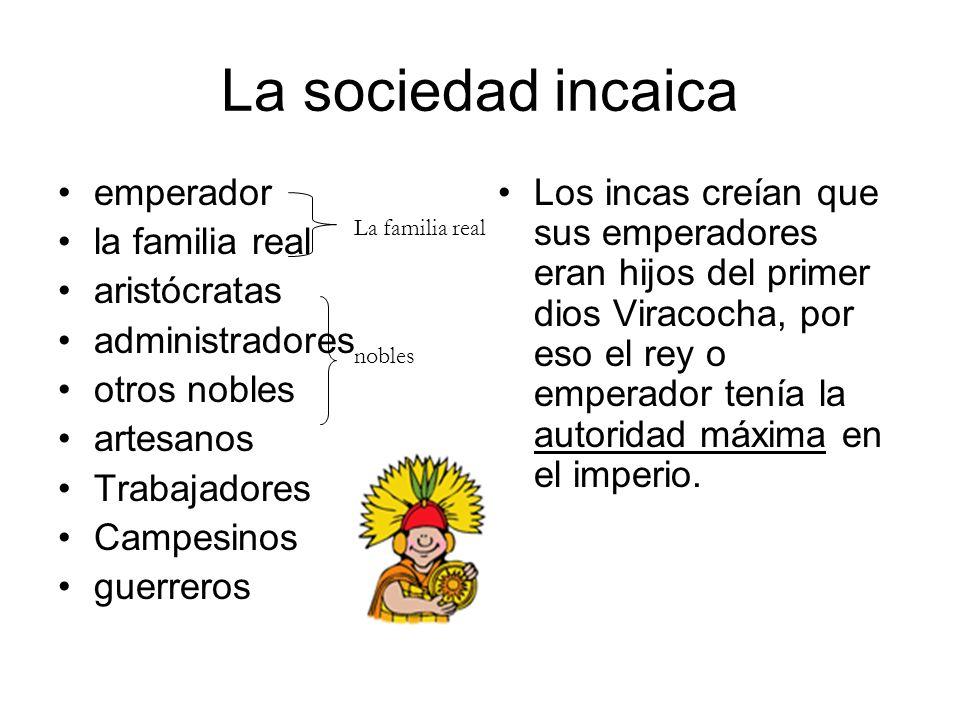 La sociedad incaica emperador la familia real aristócratas