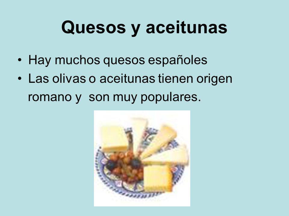 Quesos y aceitunas Hay muchos quesos españoles