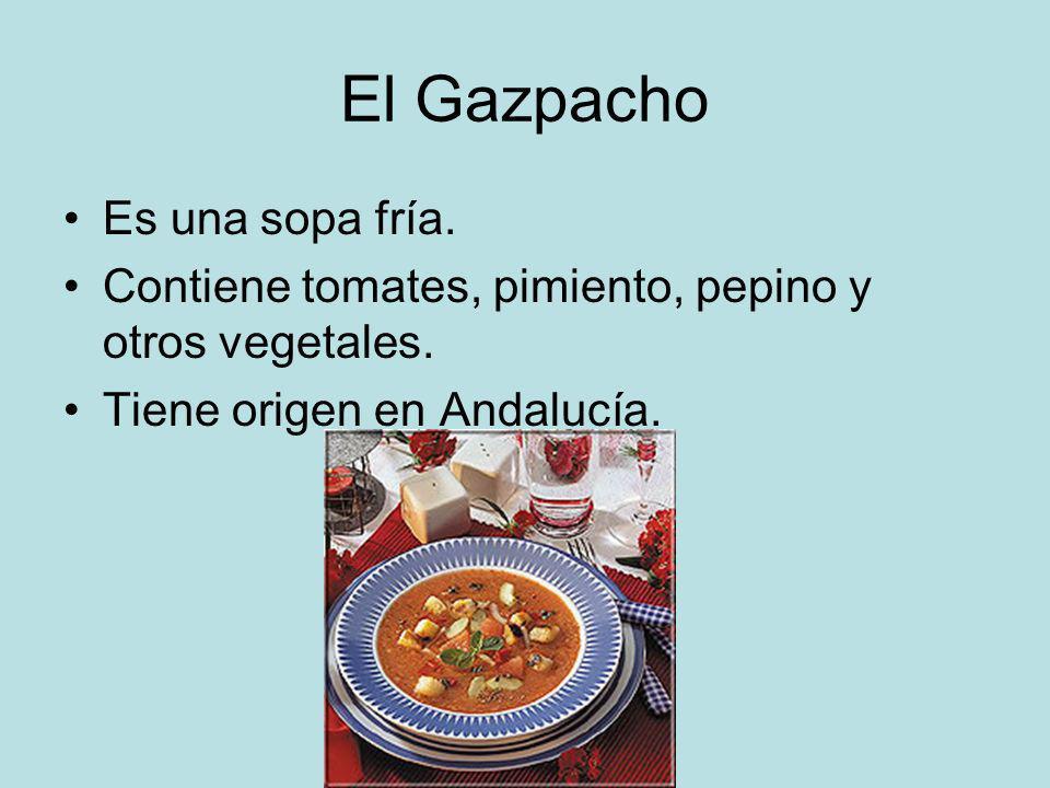 El Gazpacho Es una sopa fría.