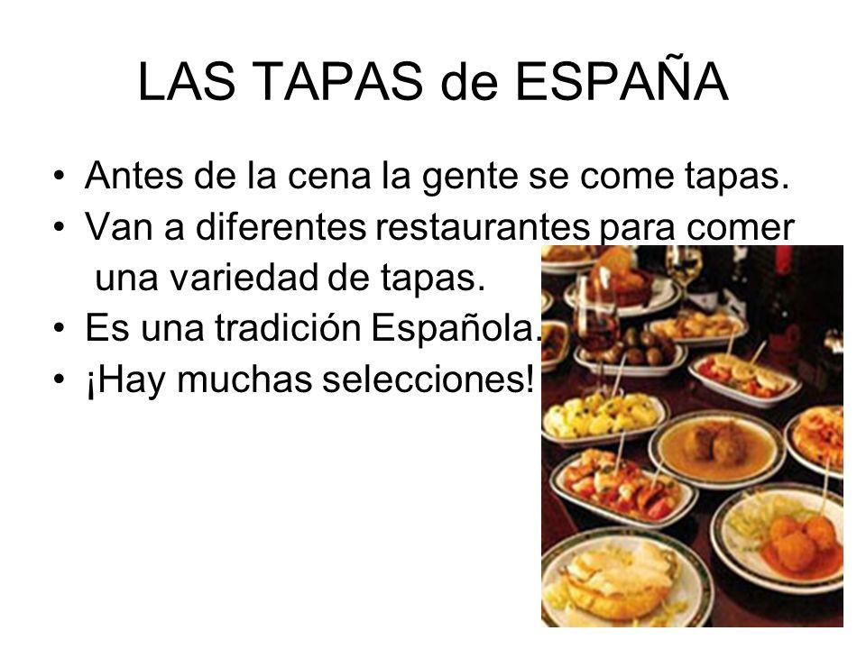 LAS TAPAS de ESPAÑA Antes de la cena la gente se come tapas.