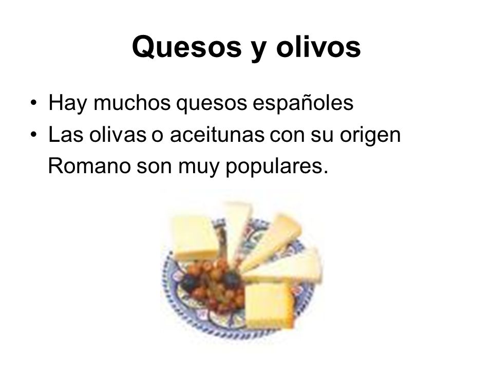 Quesos y olivos Hay muchos quesos españoles