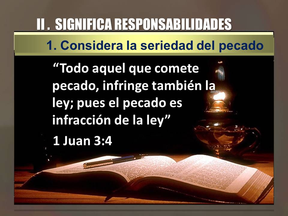 II . SIGNIFICA RESPONSABILIDADES