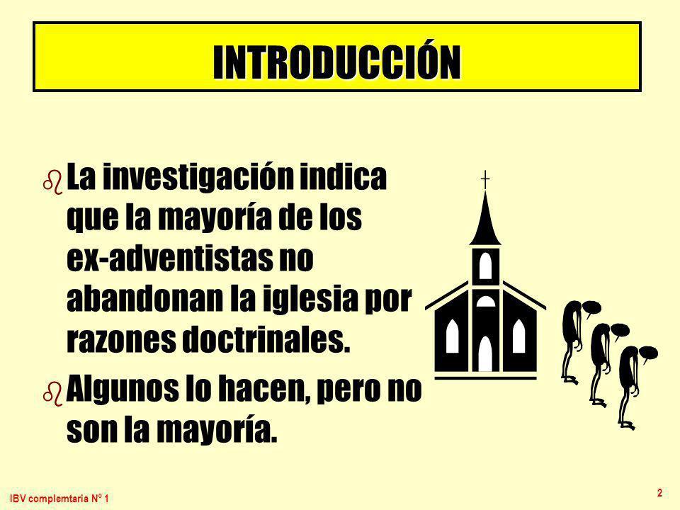 INTRODUCCIÓNLa investigación indica que la mayoría de los ex-adventistas no abandonan la iglesia por razones doctrinales.