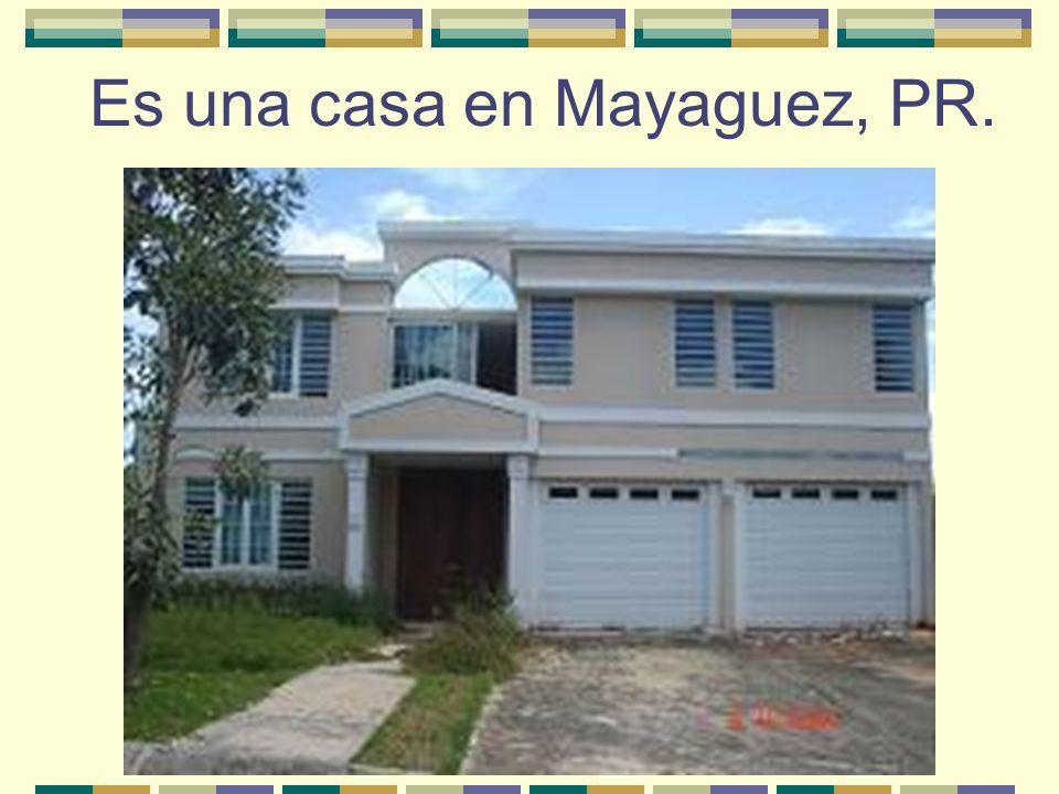 Es una casa en Mayaguez, PR.