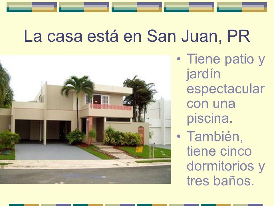 La casa está en San Juan, PR