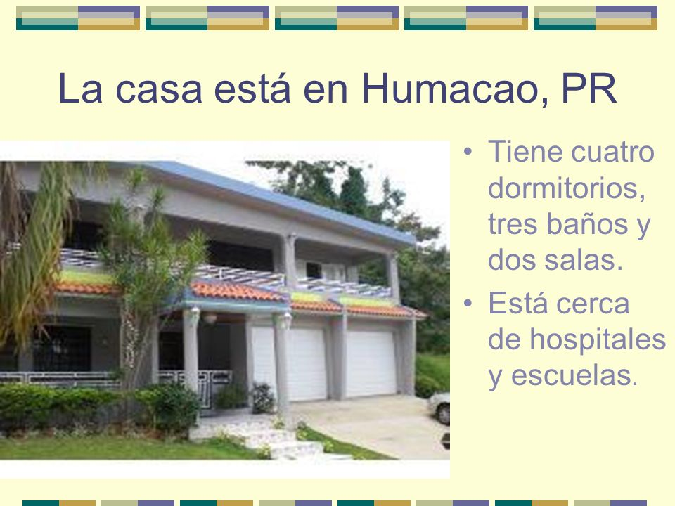 La casa está en Humacao, PR