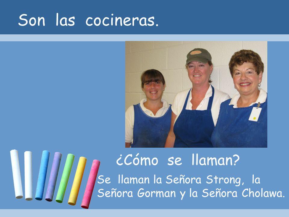 Son las cocineras. ¿Cómo se llaman