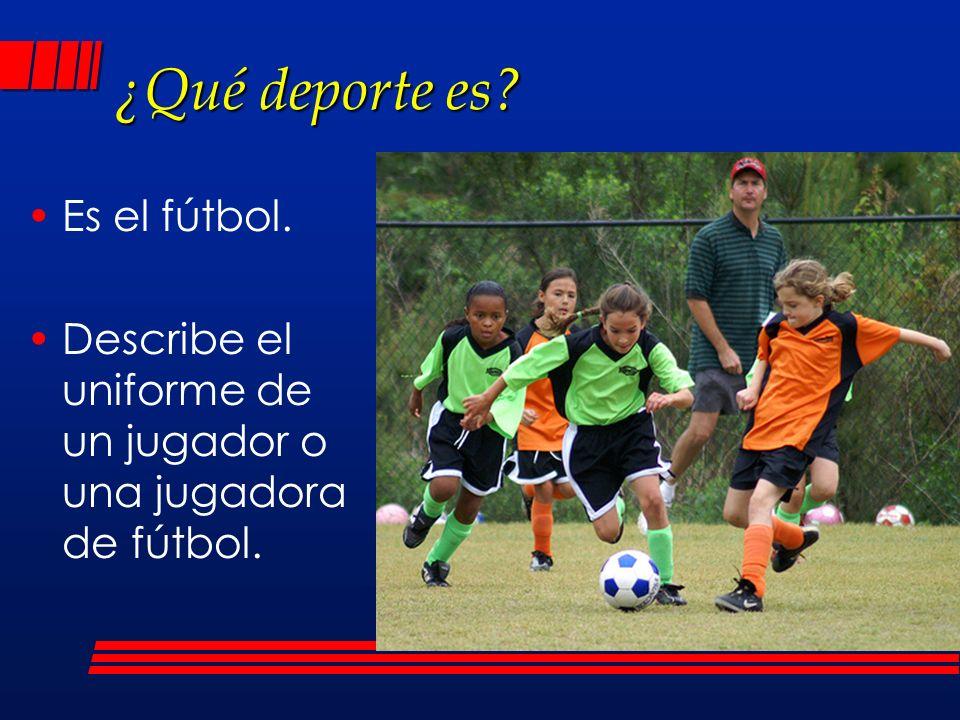 ¿Qué deporte es Es el fútbol.