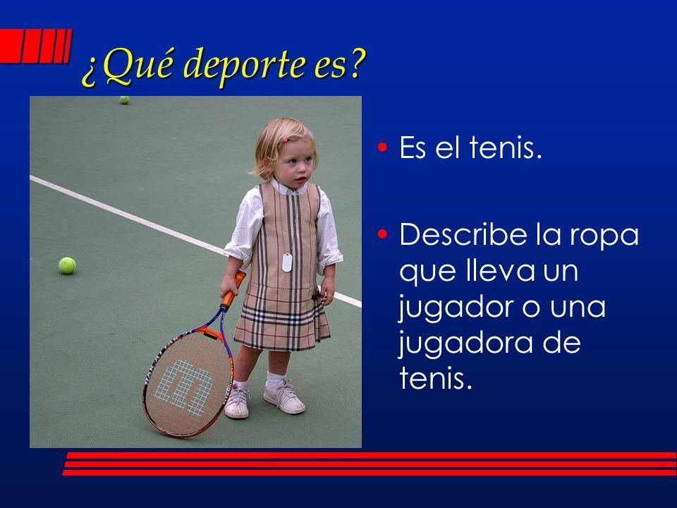¿Qué deporte es Es el tenis.