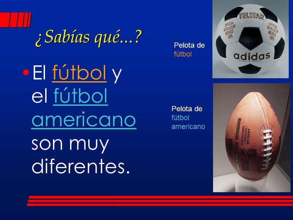 El fútbol y el fútbol americano son muy diferentes.
