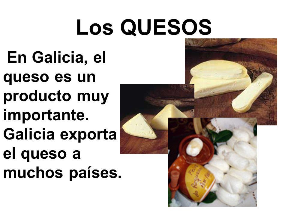 Los QUESOSEn Galicia, el queso es un producto muy importante.