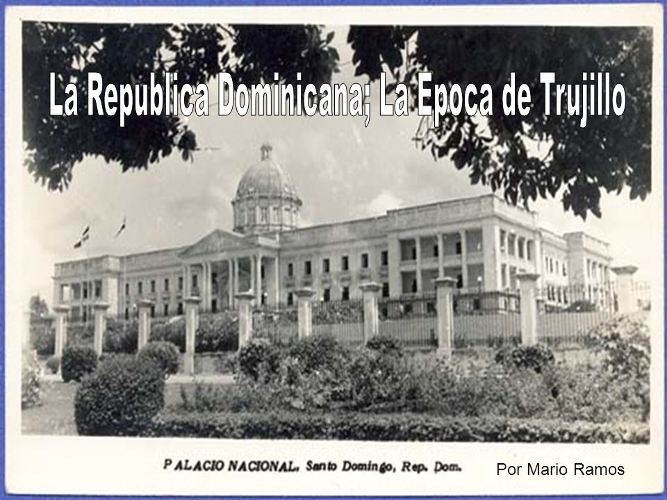 La Republica Dominicana; La Epoca de Trujillo