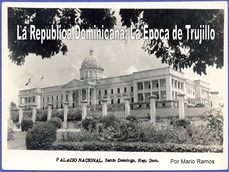 La Republica Dominicana; La Epoca de Trujillo