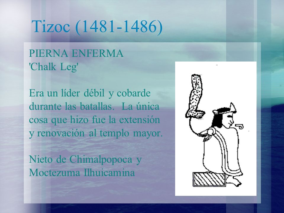 Tizoc (1481-1486) PIERNA ENFERMA Chalk Leg