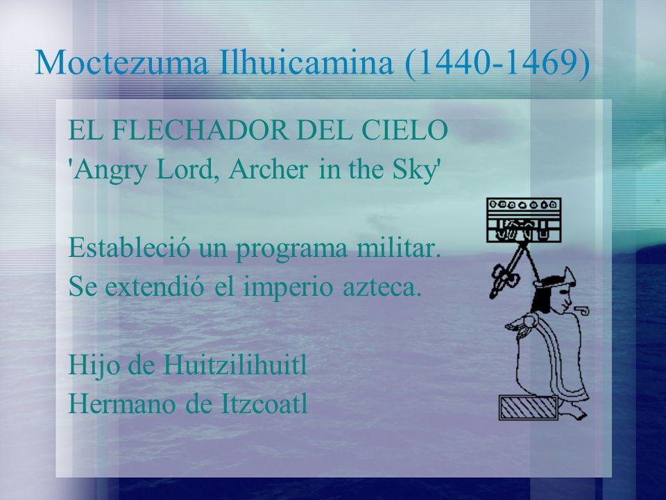 Moctezuma Ilhuicamina (1440-1469)