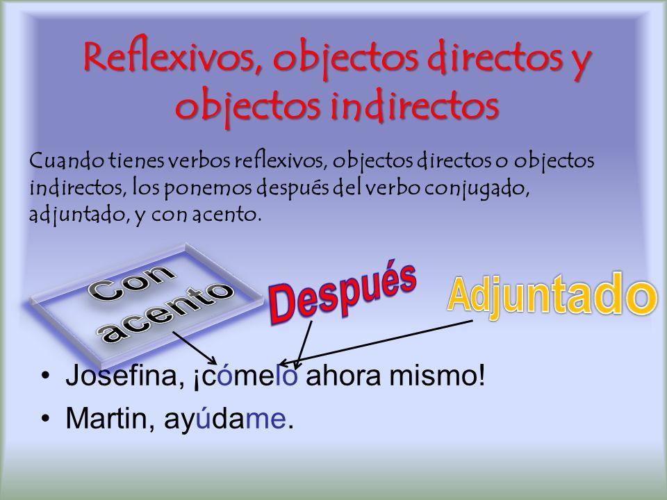 Reflexivos, objectos directos y objectos indirectos