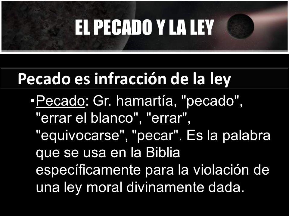 EL PECADO Y LA LEY Pecado es infracción de la ley