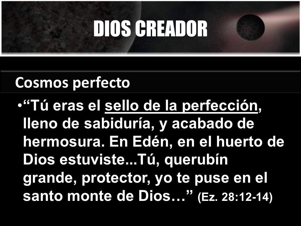 DIOS CREADOR Cosmos perfecto