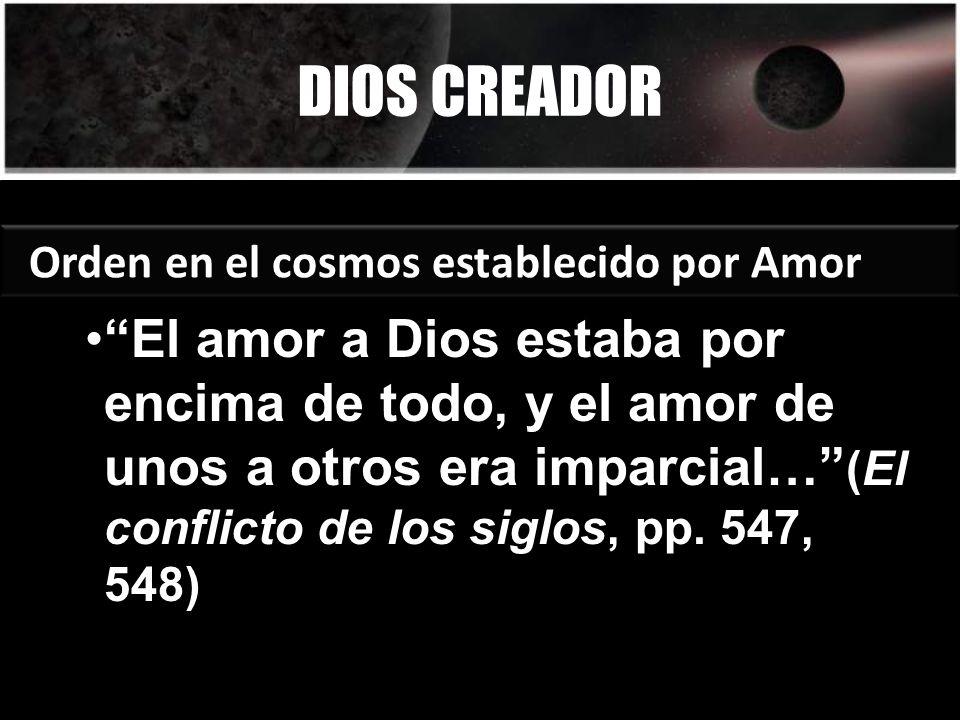 DIOS CREADOR Orden en el cosmos establecido por Amor.