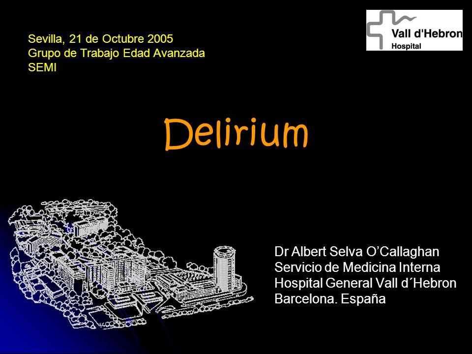 Delirium Dr Albert Selva O'Callaghan Servicio de Medicina Interna