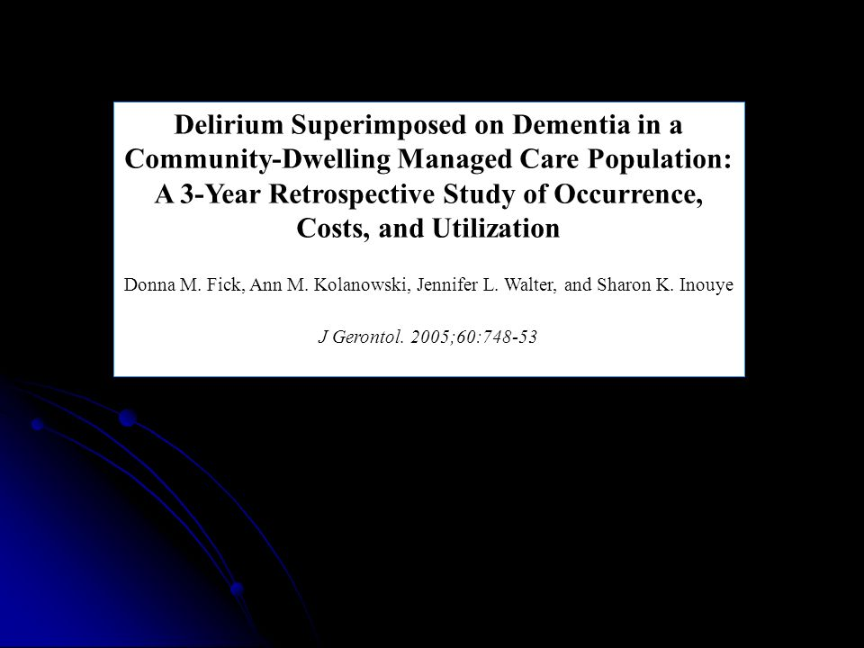 Delirium Superimposed on Dementia in a