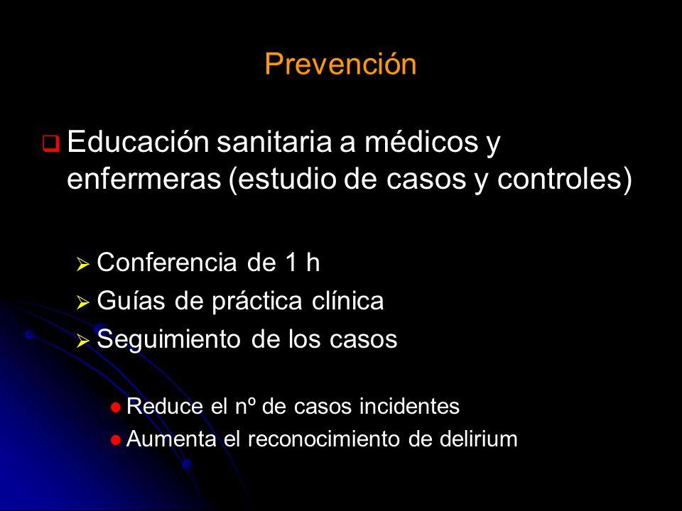 Prevención Educación sanitaria a médicos y enfermeras (estudio de casos y controles) Conferencia de 1 h.