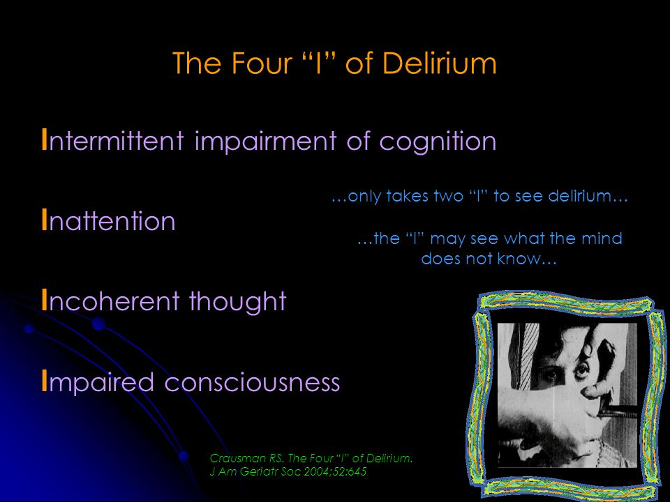 The Four I of Delirium