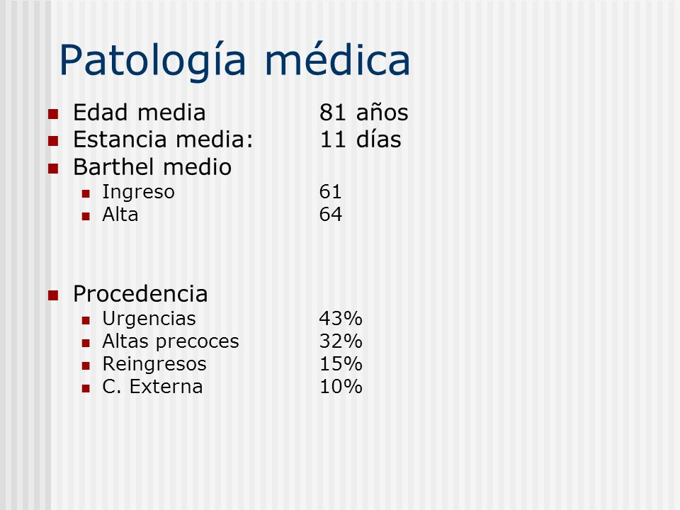 Patología médica Edad media 81 años Estancia media: 11 días