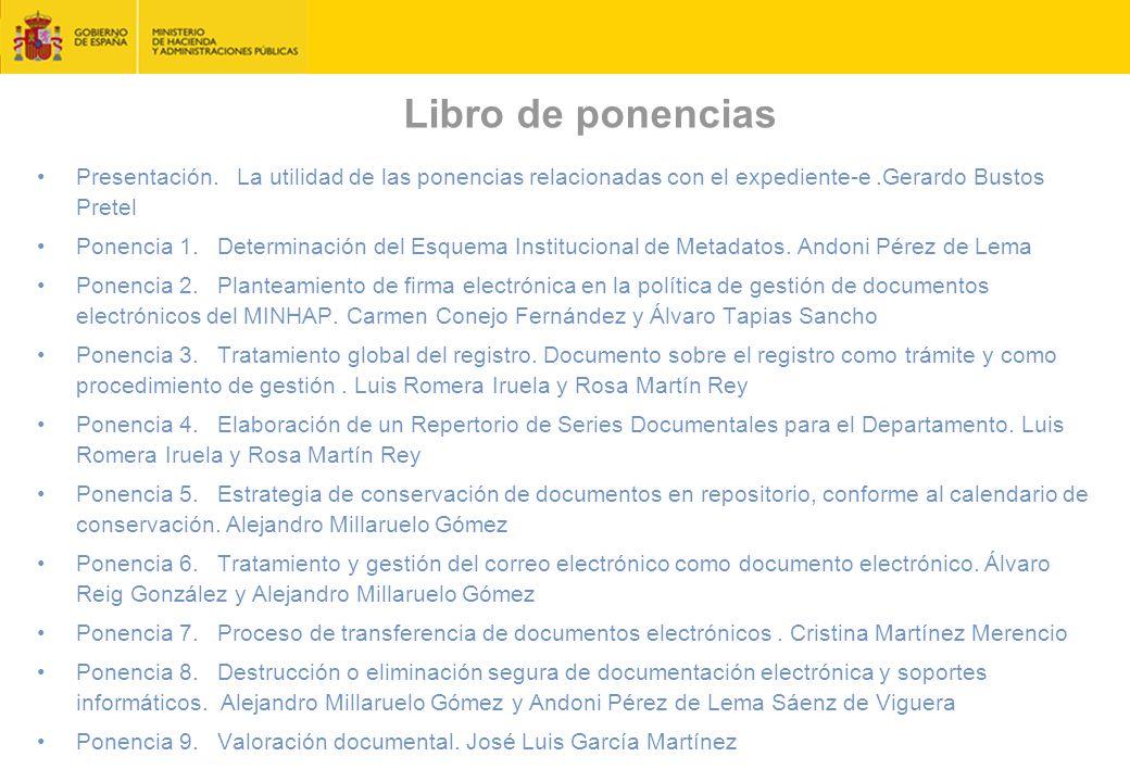 Libro de ponencias Presentación. La utilidad de las ponencias relacionadas con el expediente-e .Gerardo Bustos Pretel.