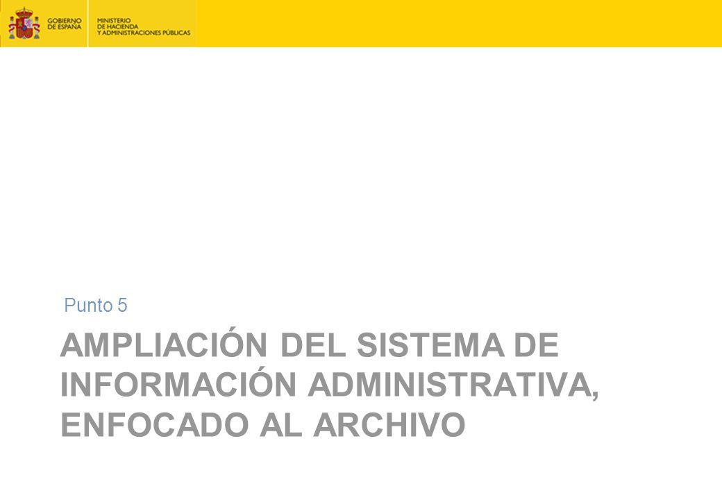 Punto 5 Ampliación del sistema de información administrativa, enfocado al archivo