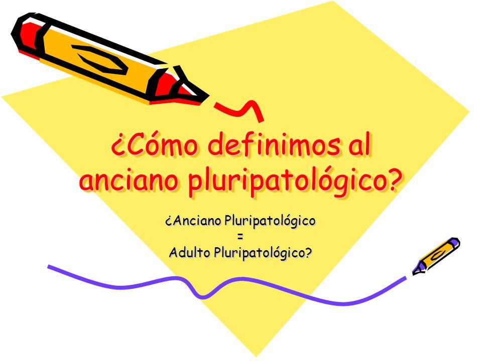 ¿Cómo definimos al anciano pluripatológico