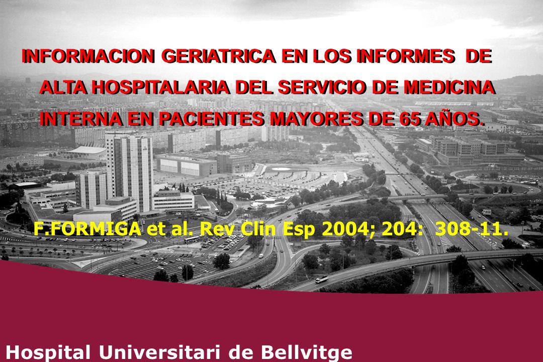 INFORMACION GERIATRICA EN LOS INFORMES DE ALTA HOSPITALARIA DEL SERVICIO DE MEDICINA INTERNA EN PACIENTES MAYORES DE 65 AÑOS.