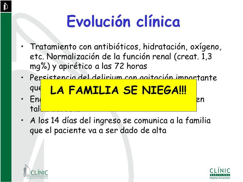 LA FAMILIA SE NIEGA!!! Evolución clínica
