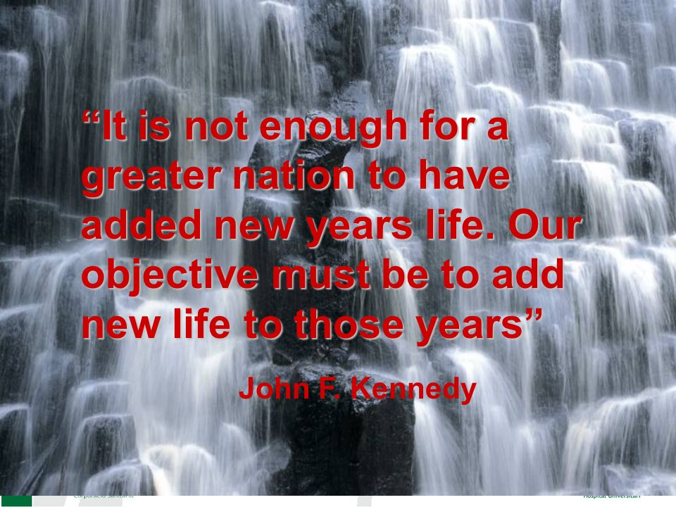 It is not enough for a greater nation to have added new years life