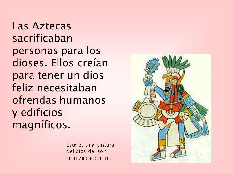 Las Aztecas sacrificaban personas para los dioses