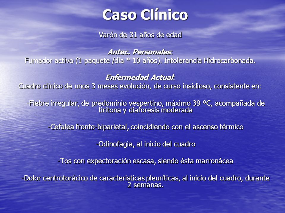 Caso Clínico Varón de 31 años de edad Antec. Personales:
