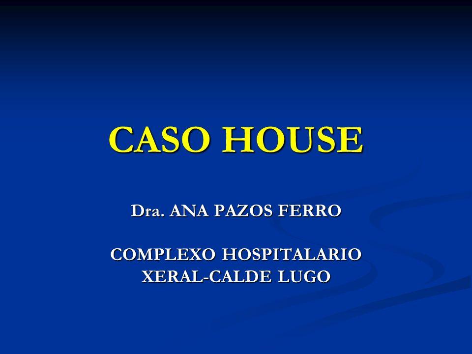 Dra. ANA PAZOS FERRO COMPLEXO HOSPITALARIO XERAL-CALDE LUGO