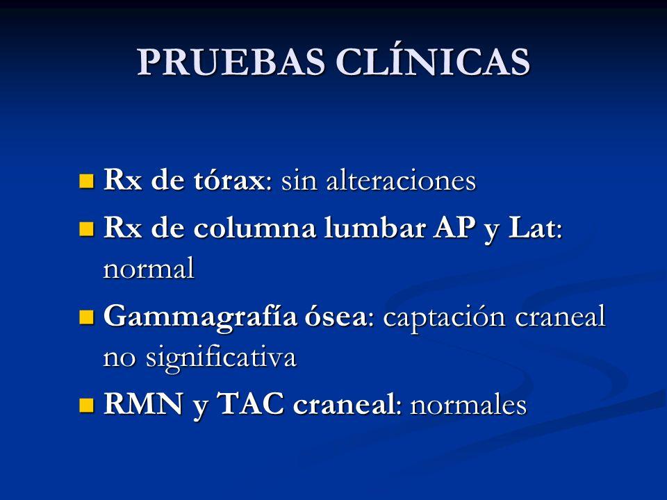 PRUEBAS CLÍNICAS Rx de tórax: sin alteraciones