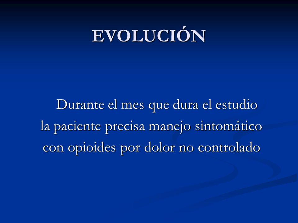 EVOLUCIÓN Durante el mes que dura el estudio