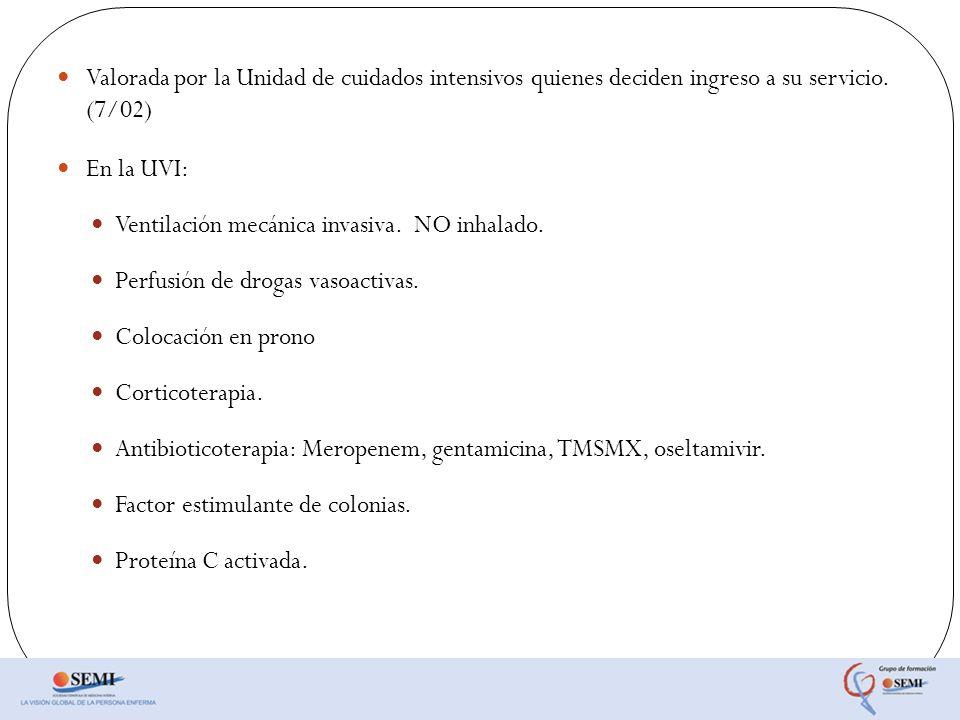 Valorada por la Unidad de cuidados intensivos quienes deciden ingreso a su servicio. (7/02)