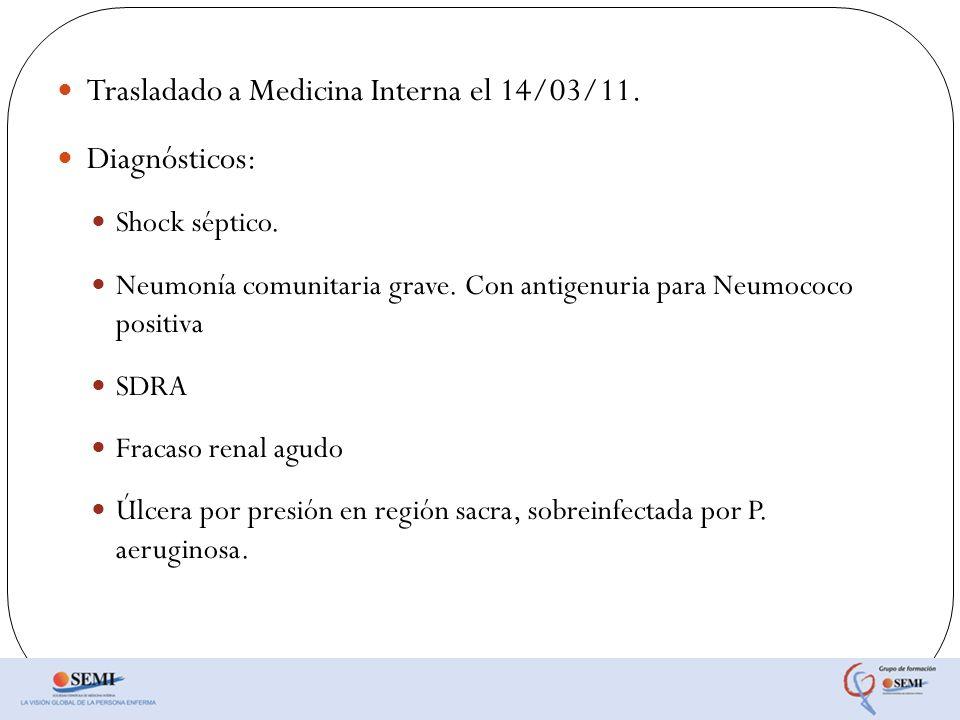 Trasladado a Medicina Interna el 14/03/11. Diagnósticos:
