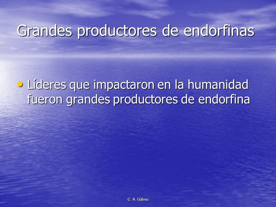 Grandes productores de endorfinas