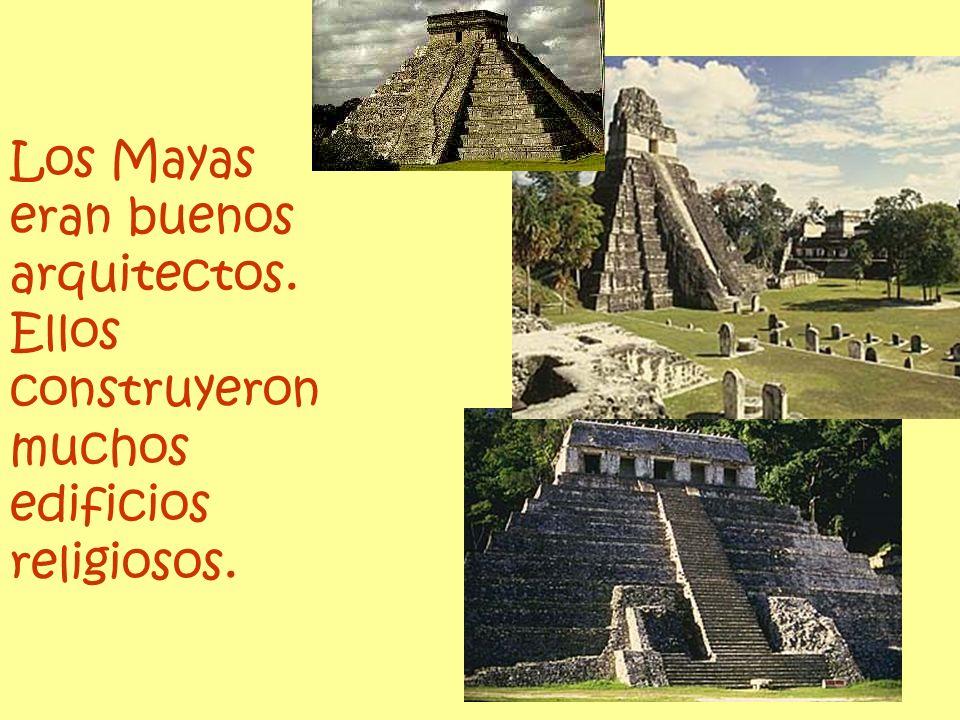 Los Mayas eran buenos arquitectos
