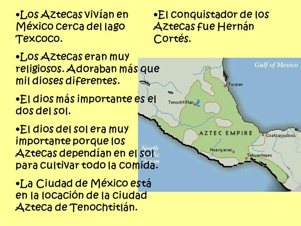 Los Aztecas vivían en México cerca del lago Texcoco.