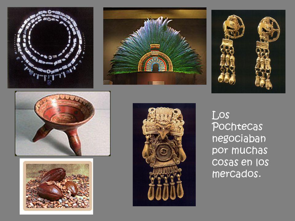 Los Pochtecas negociaban por muchas cosas en los mercados.